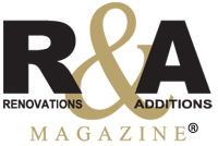 R&A Magazine - Renovations & Additions Magazine